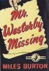 Mr Westerby Missing - Miles Burton