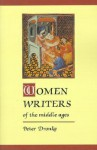 Women Writers of the Middle Ages: A Critical Study of Texts from Perpetua to Marguerite Porete - Peter Dronke