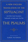 A New English Translation of the Septuagint: Psalms - Albert Pietersma