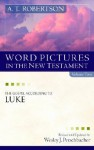 Word Pictures in the New Testament: The Gospel According to Luke - A.T. Robertson