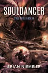 Souldancer (Soul Cycle Book 2) - Brian Niemeier, Marcelo Orsi Blanco, L. Jagi Lamplighter