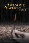 The Awesome Power of the Tongue - Charles Fuller