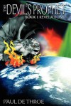 The Devil's Prophet Book I Revelations - Paul DeThroe
