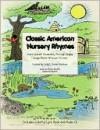 Classic American Nursery Rhymes - Cindy L. Parker-Martinez, Carolyn Warren, Rosyl Igcasenza