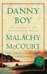 Danny Boy: The Legend Of The Beloved Irish Ballad - Malachy McCourt