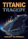 Titanic Tragedy - Vincent McDonnell