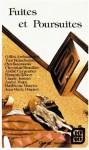 Fuites et poursuites - Gilles Archambault, Yves Beauchemin, Pan Bouyoucas, Chrystine Brouillet, André Carpentier
