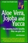 Aloe Vera, Jojoba and Yucca - John Heinerman