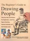 The Beginner's Guide to Drawing People: Step-by-Step Techniques for Beginners, Covering Figure Drawing, Human Anatomy and the Female Nude - Ian Sidaway, James Horton