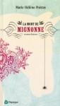 La mort de Mignonne et autres Histoires - Marie Hélène Poitras