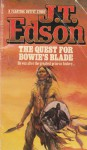 The Quest For Bowie's Blade - J.T. Edson