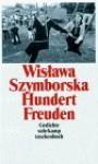 Hundert Freuden - Wisława Szymborska, Karl Dedecius, Elisabeth Borchers, Jerzy Kwiatkowski