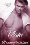 Thane: January - Brandy Walker