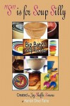 S Is for Soup Silly: Big Batch Soup Recipes - Joy Shaffer Simons
