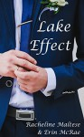 Lake Effect: A Summertime Gay Wedding Romance - Erin McRae, Racheline Maltese