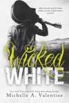Wicked White - Michelle A. Valentine