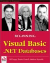Beginning Visual Basic .Net Databases - Denise Gosnell, Matthew Reynolds, Bill Forgey