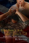 Basic Training (You Don't Ask We Don't Tell #1) - B.L. Morticia