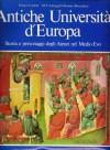 Antiche Università d'Europa: Storia e personaggi degli Atenei nel Medio Evo - Franco Cardini, Maria Teresa Fumagalli Beonio Brocchieri