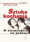 SZTUKA KOCHANIA W DWADZIEŚCIA LAT PÓŹNIEJ - Michalina Wisłocka
