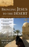 Bringing Jesus to the Desert (Ancient Context, Ancient Faith) - Gary M. Burge, Brad Nassif