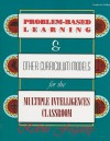 Problem-Based Learning & Other Curriculum Models for the Multiple Intelligences Classroom - Robin J. Fogarty