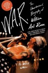 W.A.R.: The Unauthorized Biography of William Axl Rose by Mick Wall (2008-01-08) - Mick Wall