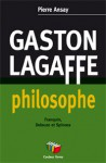 Gaston Lagaffe philosophe: Franquin, Deleuze et Spinoza - Pierre Ansay