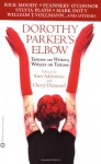 Dorothy Parker's Elbow: Tattoos on Writers, Writers on Tattoos - Kim Addonizio, Cheryl Dumesnil