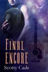 Final Encore - Scotty Cade