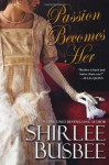 Passion Becomes Her - Shirlee Busbee