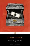 Come Along with Me: Classic Short Stories and an Unfinished Novel - Shirley Jackson, Laura Miller