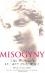 Misogyny: The World's Oldest Prejudice - Jack Holland