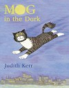 Mog in the Dark - Judith Kerr
