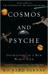 Cosmos and Psyche: Intimations of a New World View - Richard Tarnas
