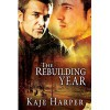 The Rebuilding Year - Kaje Harper