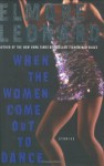 When the Women Come Out to Dance - Elmore Leonard