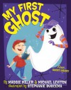 My First Ghost - Maggie Miller, Michael Leviton, Stephanie Buscema