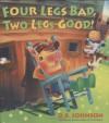 Four Legs Bad, Two Legs Good! hardcover - D.B. Johnson