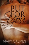 But For You - Mary Calmes