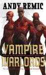 Vampire Warlords. Andy Remic - Andy Remic