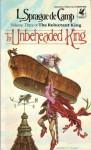The Unbeheaded King (Novarian, #4) - L. Sprague de Camp