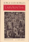 Labyrinths: Selected Stories and Other Writings - Jorge Luis Borges