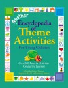 Another Encyclopedia of Theme Activities for Young Children: Over 300 Favorite Activities Created by Teachers - Kathy Charner, Stephanie Roselli, Brittany Roberts