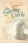The Sewing Circle: One Woman's Mentoring Shapes Lives in Four Stories of Love - Andrea Boeshaar, Pamela Kaye Tracy, Cathy Marie Hake, Sally Laity