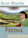 Proxima (Wolfrom Writes) - Regan Wolfrom