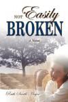 Not Easily Broken - Ruth Smith Meyer