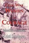 Civil War Women of Courage - Meredith Anderson, Kristi Sandgren