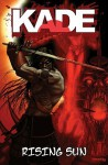 Kade: Rising Sun - Sean O'Reilly, Christian Duce