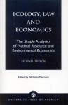 Ecology, Law and Economics-2nd Edition: The Simple Analytics of Natural Resource and Environmental Economics - Nicholas Mercuro